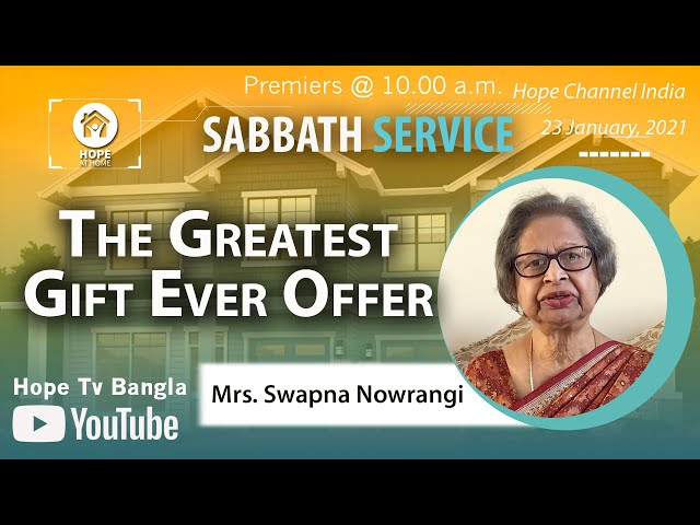 Bangla Sabbath Service | The Greatest Gift Ever Offer | Mrs. Swapna Nowrangi | 23 January 2021