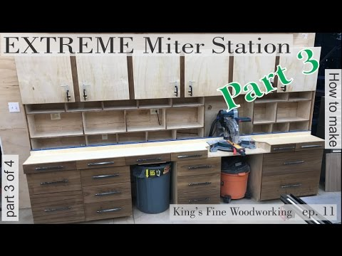 13 - How to build the Extreme Miter Station Part 3 Drawer Fronts, Miter Fence and Upper Cabinets