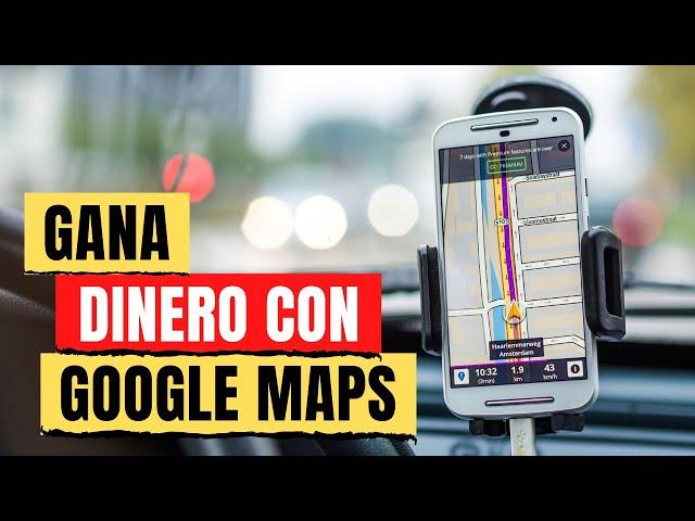 Cómo ganar dinero con Google Maps | Cómo ganar dinero en Internet