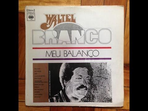 Waltel Branco – Meu Balanco (Full Album) 1975