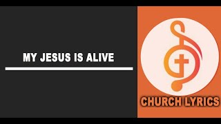 Download My Jesus is Alive MP3 song and Music Video