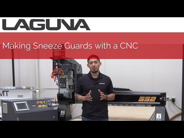 Making Sneeze Guards with a CNC Router | Laguna Tools