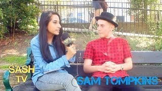SAM TOMPKINS INTERVIEW: ATTENTION FROM CONNOR MAYNARD, RIZZLE KICKS, NEW MUSIC + MORE | SASHTV
