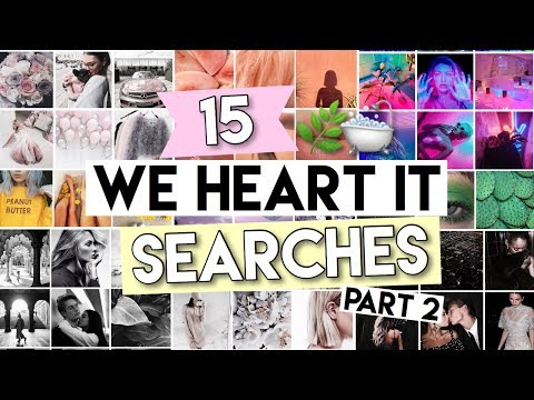WE HEART IT SEARCHES #2 | instagram theme ideas 2017🌿