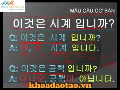 Hoc tieng Han Quoc Part 2 Mau cau co ban