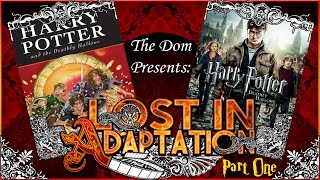 Harry Potter and the Deathly Hallows Part 2 - Lost in Adaptation Part 1
