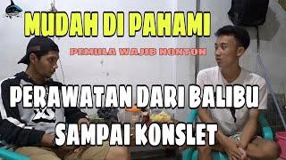 Download lagu CARA MUDAH PERAWATAN BALIBU SAMPAI KONSLET