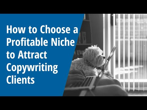How to Choose a Profitable Niche to Attract Copywriting Clients: INSIDE AWAI