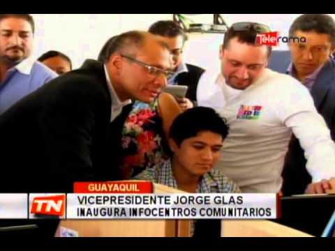 Vicepresidente Jorge Glas inaugura infocentros comunitarios