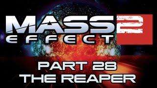 Mass Effect 2 - Part 28 - The Reaper