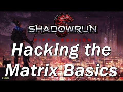 Shadowrun 4th Edition Episode 39 | The Basics of Hacking the Matrix