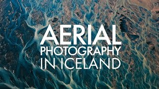 Shooting Aerial Photographs in Iceland