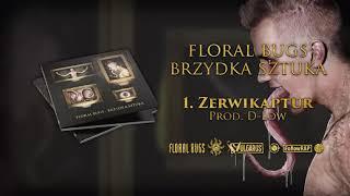 Floral Bugs - [01/14] - Zerwikaptur | prod. D-Low