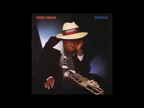 Freddie Hubbard - Super Blue ( Full Album )