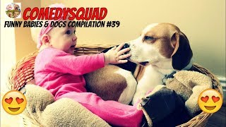 Dogs love Babies Video-Funny Babies & Dogs Compilation #39