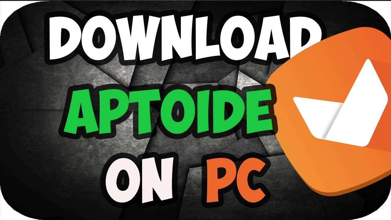 How To Download Aptoide on Pc