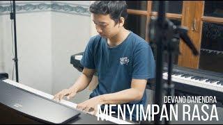 MENYIMPAN RASA - DEVANO DANENDRA Piano Cover