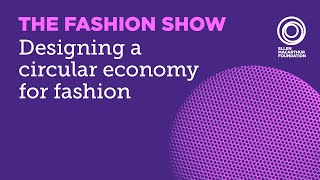 What Does a Circular Economy for the Fashion Industry Look Like | The Fashion Show