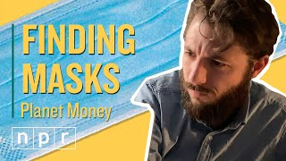 What It Takes To Get Masks | Planet Money | Npr