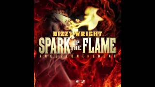 Dizzy Wright - Spark Up The Flame (Prod by Freeze On The Beat)