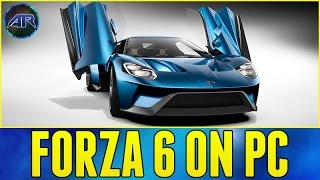 FORZA 6 ON PC?!?!?! (Forza 5 Gameplay)