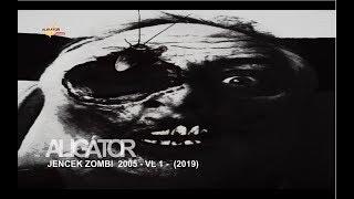 ALIGÁTOR - Jencek Zombi 2005  - VL1 -   (2019)  *Verze2*