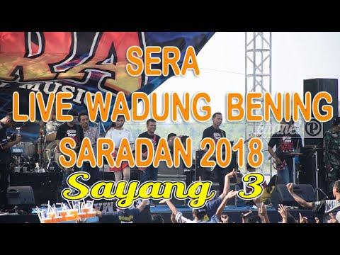 Sera - Sayang 3 (Live Waduk Bening Saradan 17 Juni 2018 )