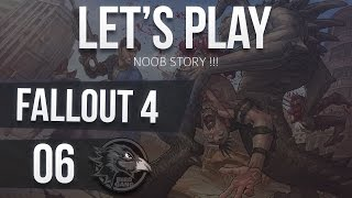 Fallout 4 - Playthrough | Noob Story #06