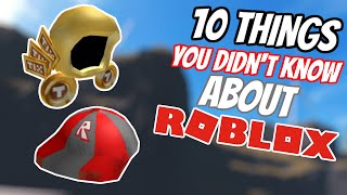 10 Things YOU DIDN'T KNOW About ROBLOX