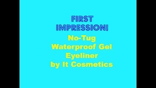 FIRST IMPRESSION: It Cosmetics No-Tug Waterproof Gel Eyeliners Thumbnail