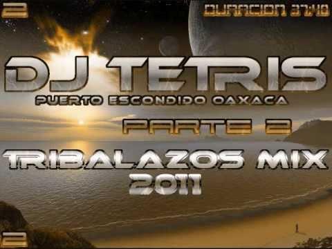 DJ Tetris - Tribalazos Mix 2011 (Parte 2)