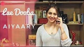 Lae Dooba – Aiyaary | Cover | Sidharth Malhotra, Rakul Preet | Music