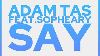 Adam Tas feat. Sopheary - Say (Yuri Kane Remix) @ Tiesto