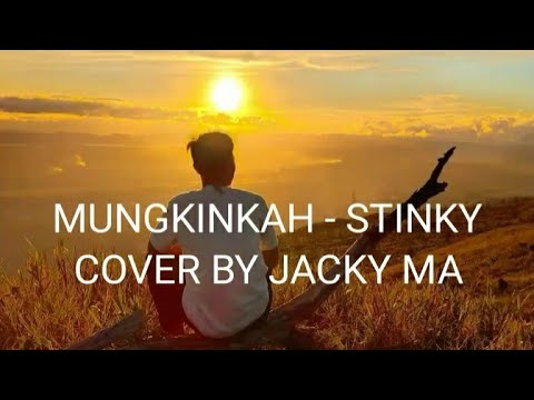 Free Download #mungkinkah#cover Mungkinkah - Stinky   Cover By Jacky Ma Mp3 Mp3 dan Mp4