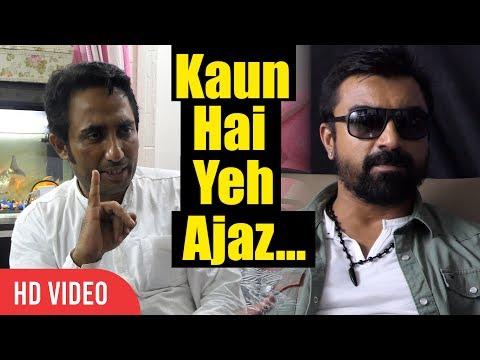 Zubair Khan Reply To Ajaz Khan | Ajaz khan Tu Kon Re | Bigg Boss 11 Controversy