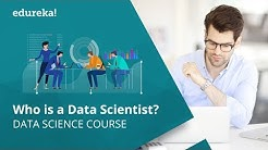 Who is a Data Scientist? | How to become a Data Scientist? | Data Science Course | Edureka