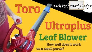 Toro 51621 Ultra Plus Electric Leaf Blower on a small patio is it worth it?