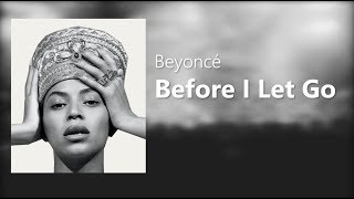 Beyoncé - Before I Let Go (Lyrics)
