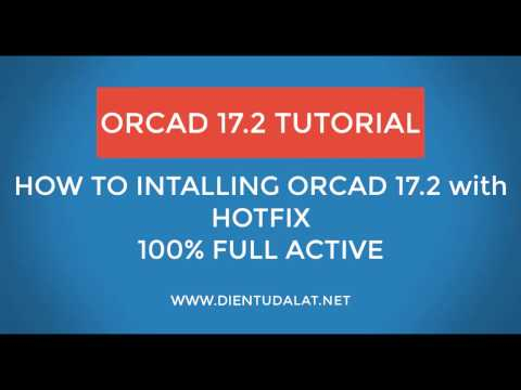 [[OrCAD 17.2Tutorial] How To Intalling OrCAD 17.2  [full Active]