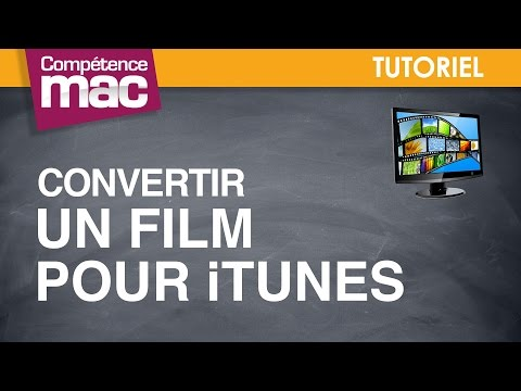 38 • Convertir Un Film Pour ITunes  • Mac (tutoriel Vidéo)
