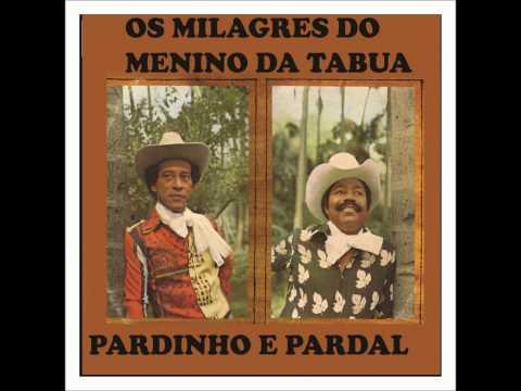 Pardinho e Pardal - Os Milagres do Menino da Tábua.