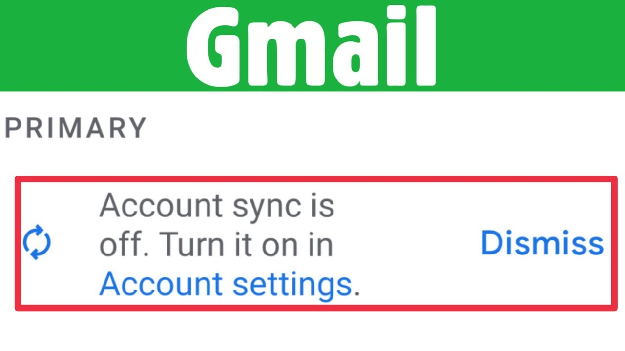 Gmail Account Sync Off Turn it on in Account Settings Dismiss |Google Account Off Syncing In Gmail
