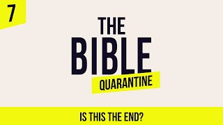 The Bible Quarantine (ASL): Episode 7 - Is this the end?