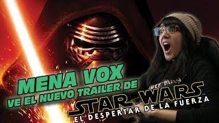 React: Mena Vox ve el nuevo trailer de SW: El Despertar de la Fuerza