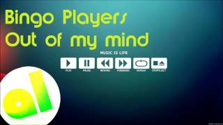 Bingo Players- Out of my Mind + Download