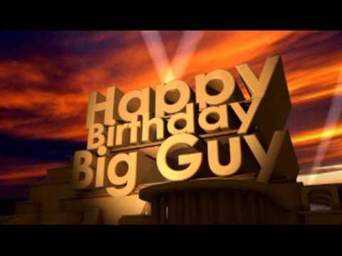 happy birthday big guy youtube