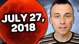 July 27, 2018 Blood Moon | What's REALLY Going to Happen?