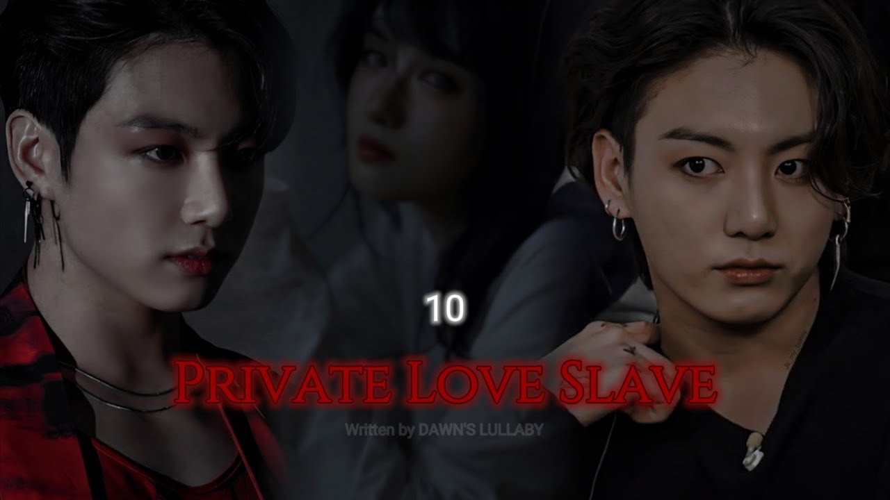 Download JK FF | (10) Private Love Slave • Kidnapped and became his Private Love Slave