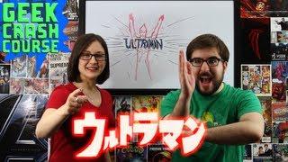 Ultraman (Viewer Request Month 5) - Geek Crash Course