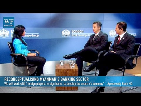 Reconceptualising Myanmar's banking sector | World Finance